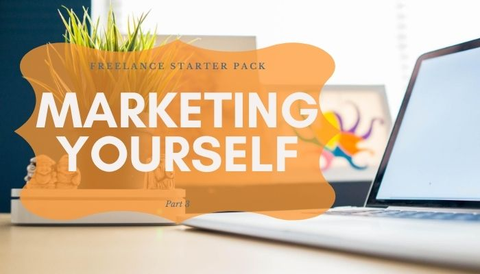 Freelance Starter Pack: Marketing Yourself